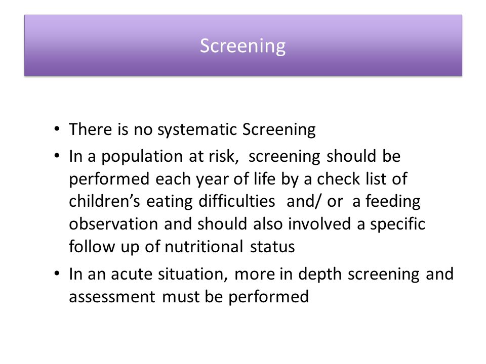 Screening There is no systematic Screening