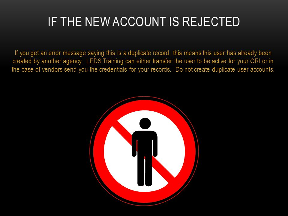 If the new account is rejected