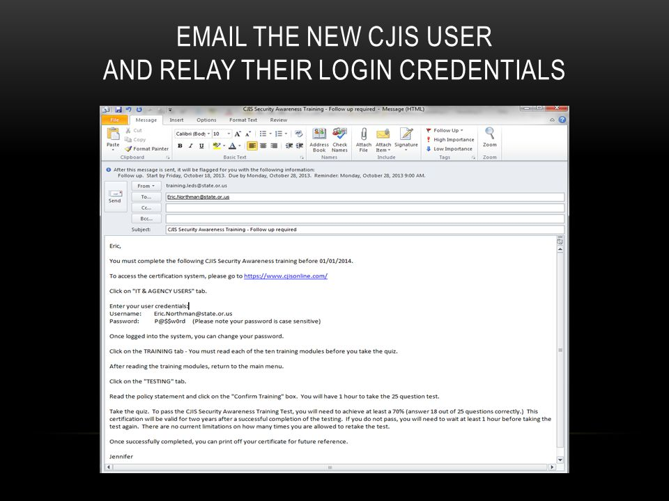 Email the new CJIS user and relay their login credentials