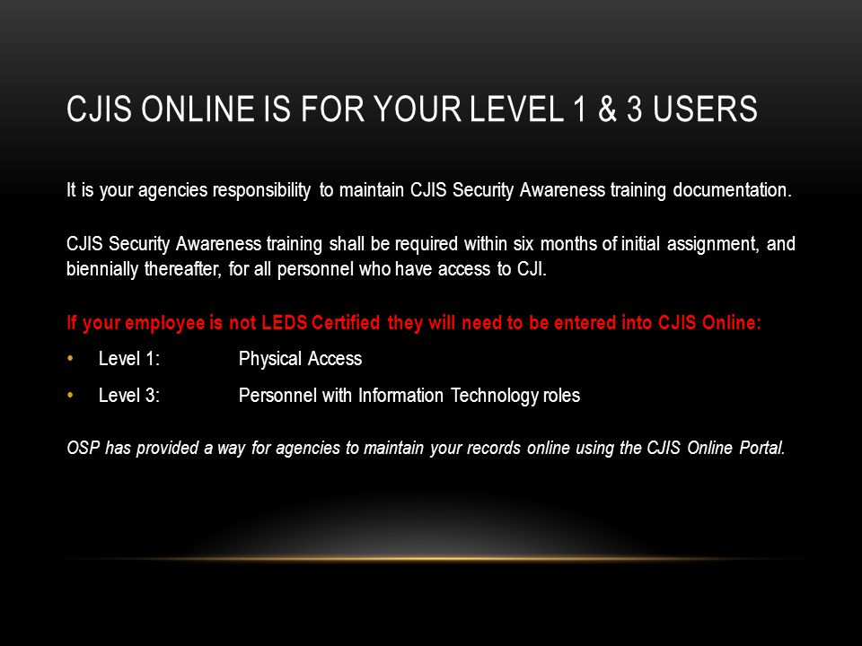 CJIS Online is for your level 1 & 3 users