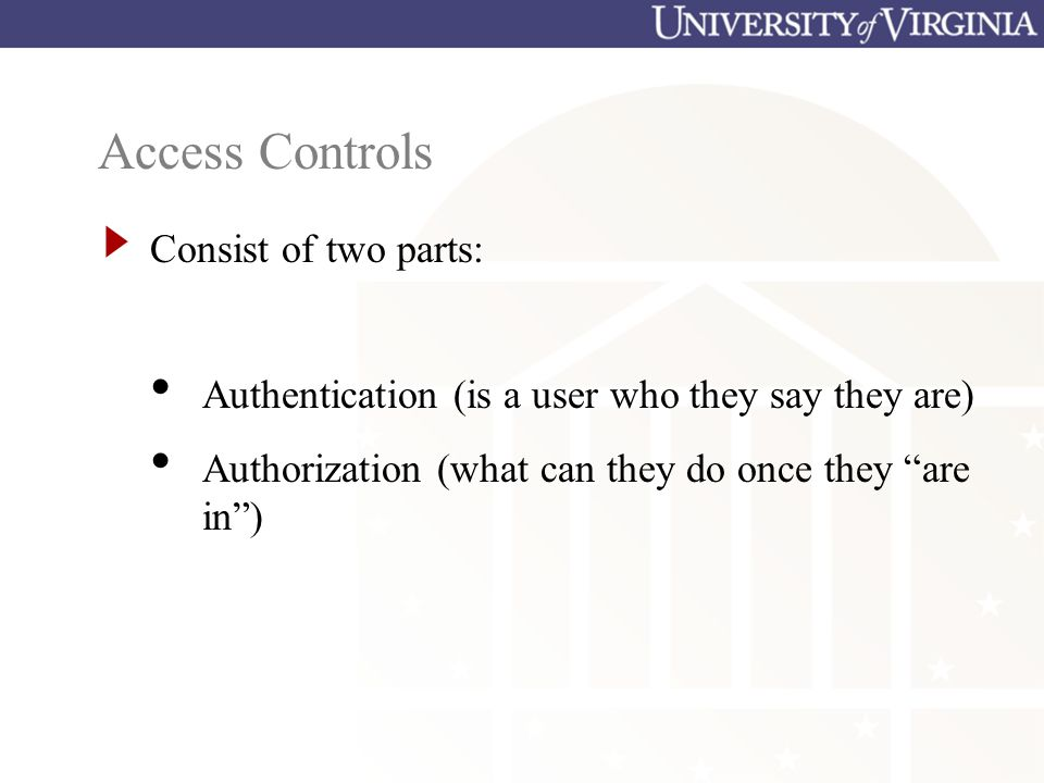 Access Controls Consist of two parts: