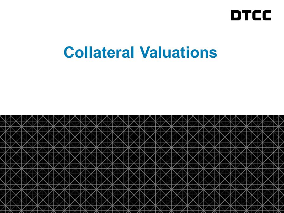 Collateral Valuations