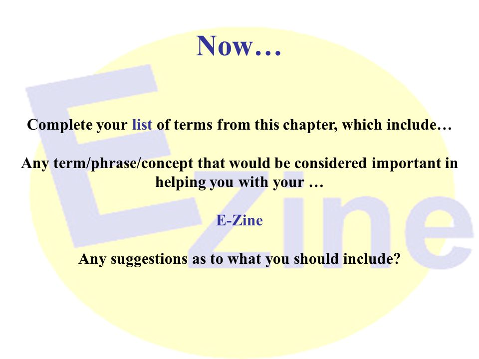 Now… Complete your list of terms from this chapter, which include…