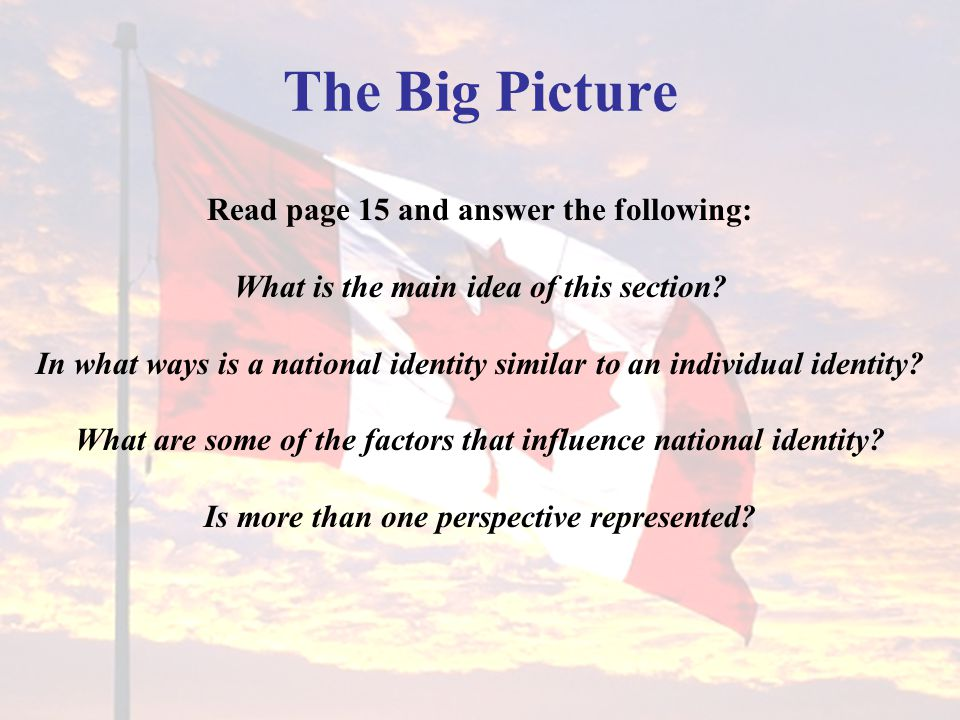 The Big Picture Read page 15 and answer the following: