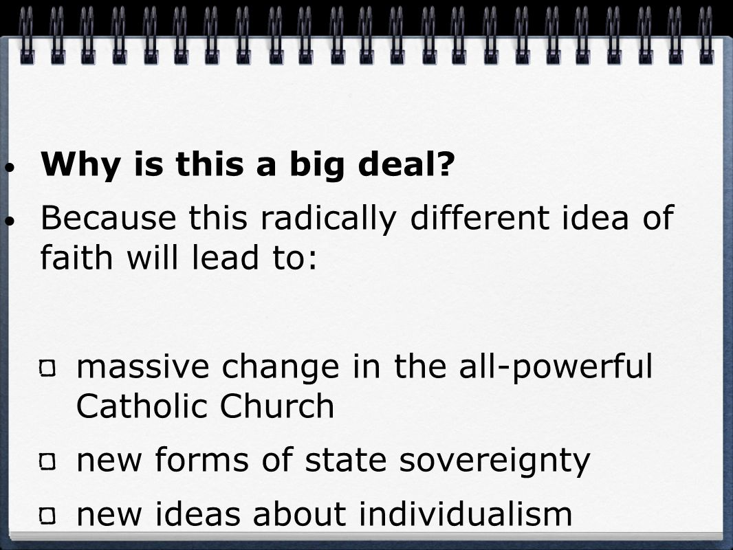 Why is this a big deal Because this radically different idea of faith will lead to: massive change in the all-powerful Catholic Church.