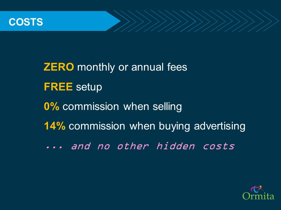 ZERO monthly or annual fees FREE setup 0% commission when selling