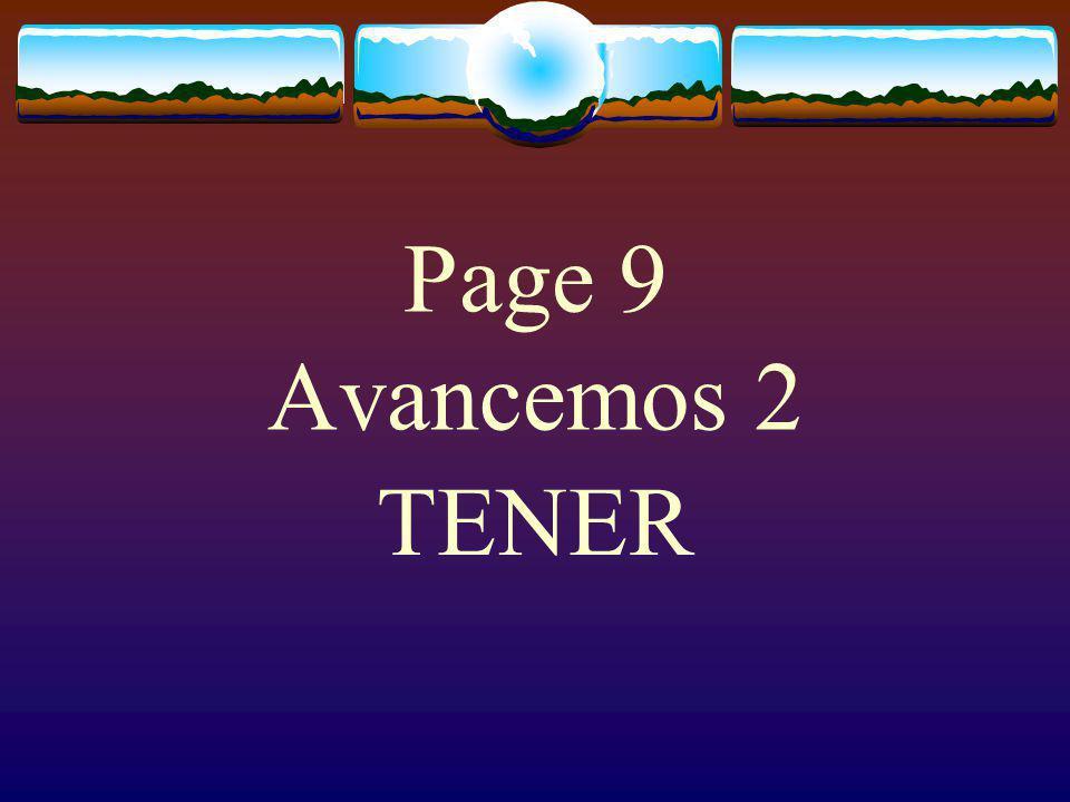 Page 9 Avancemos 2 TENER