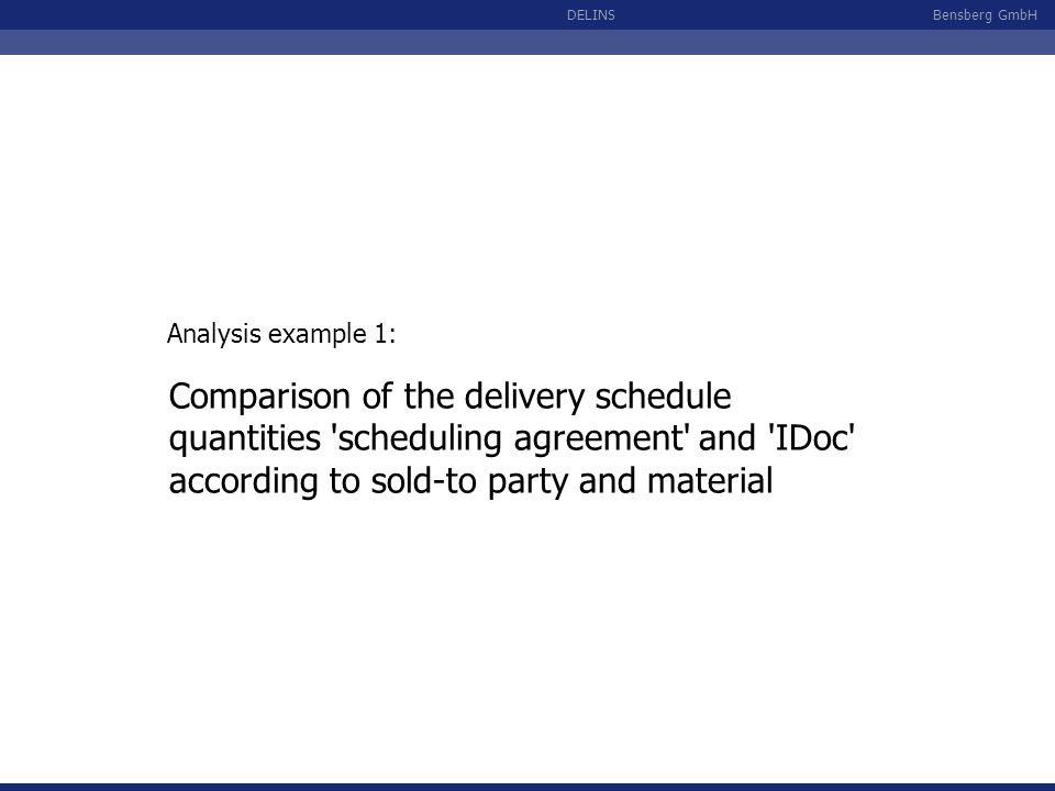 Analysis example 1: Comparison of the delivery schedule quantities scheduling agreement and IDoc according to sold-to party and material.