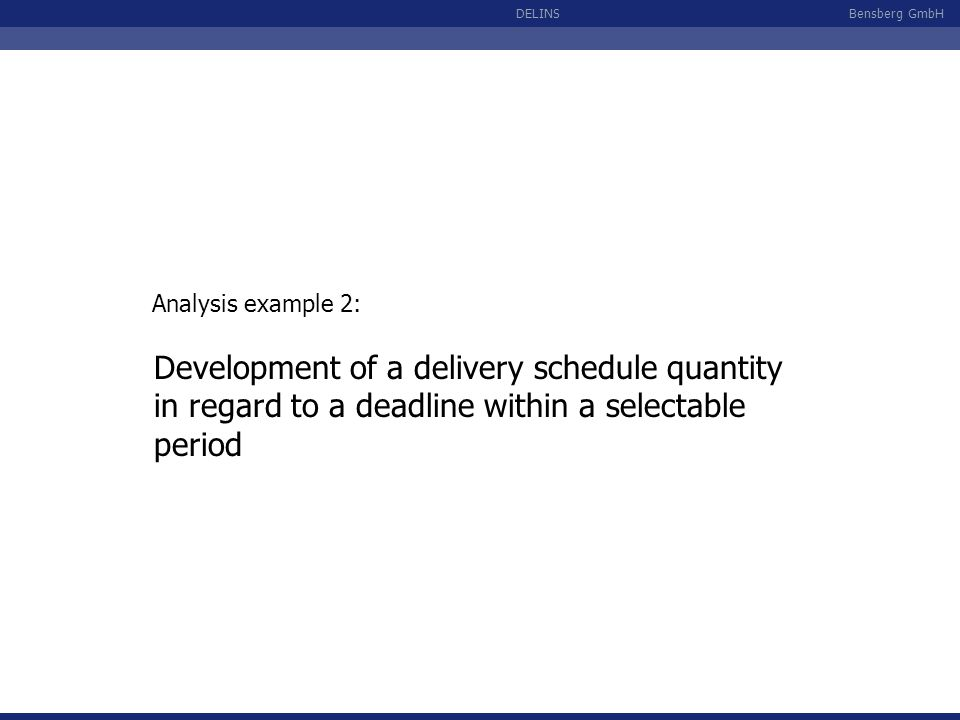 Analysis example 2: Development of a delivery schedule quantity in regard to a deadline within a selectable period.