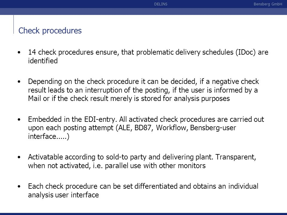 Check procedures 14 check procedures ensure, that problematic delivery schedules (IDoc) are identified.