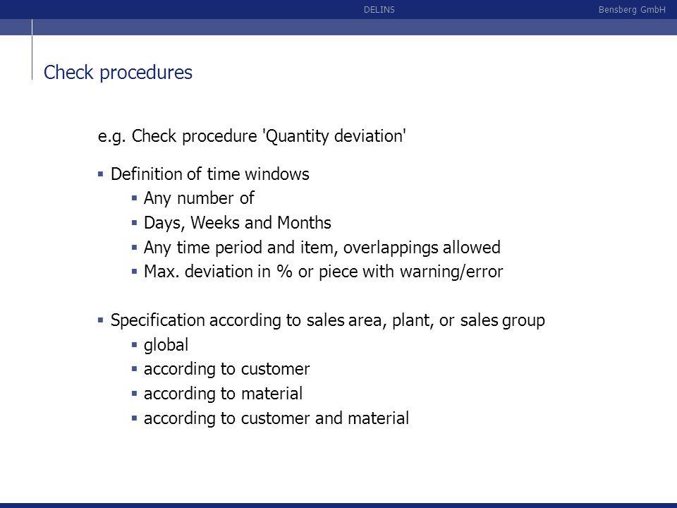 Check procedures e.g. Check procedure Quantity deviation