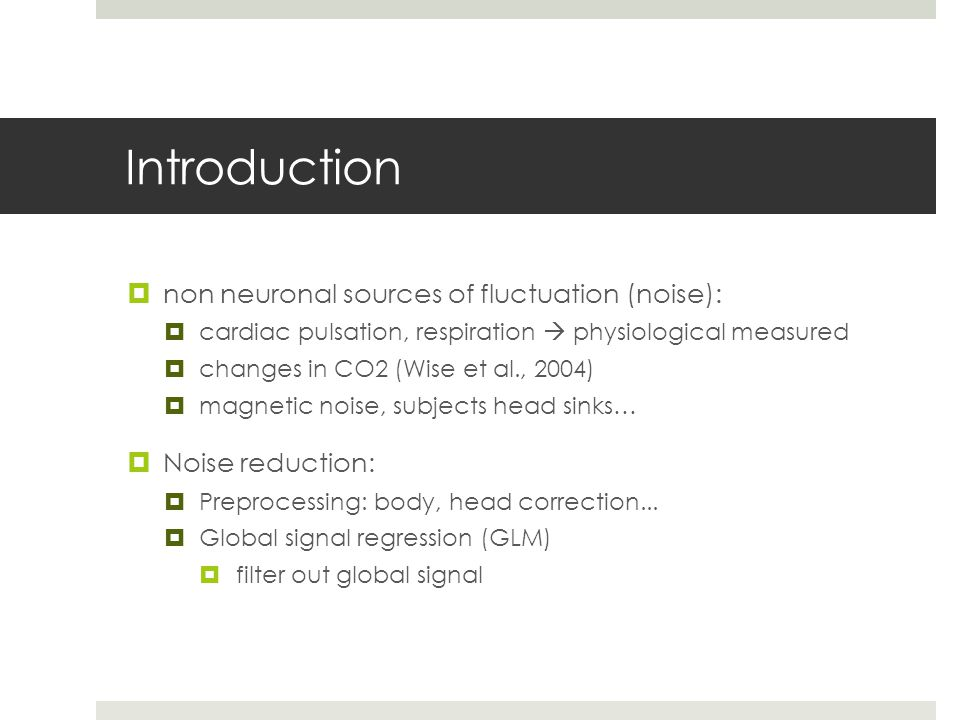 Introduction non neuronal sources of fluctuation (noise):
