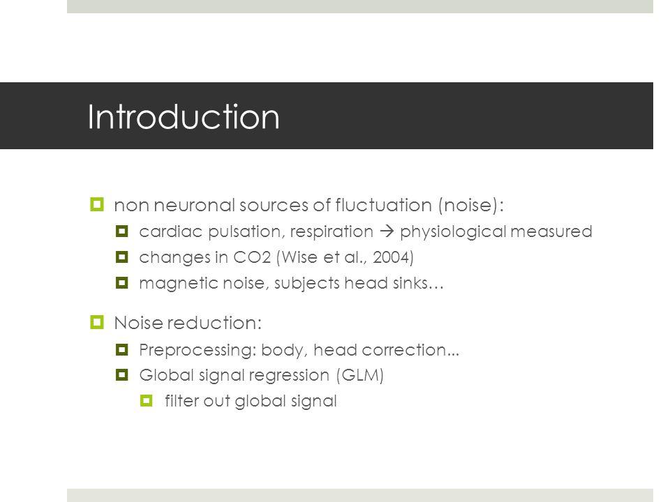 Introduction non neuronal sources of fluctuation (noise):