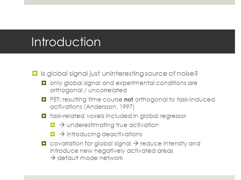 Introduction Is global signal just uninteresting source of noise