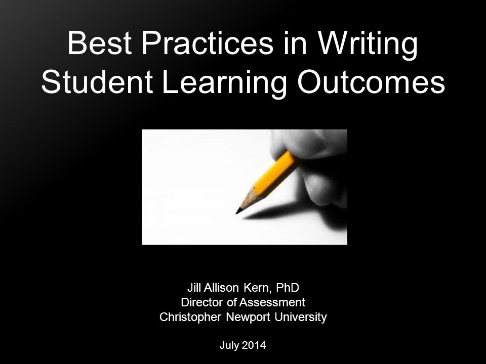 Best Practices in Writing Student Learning Outcomes