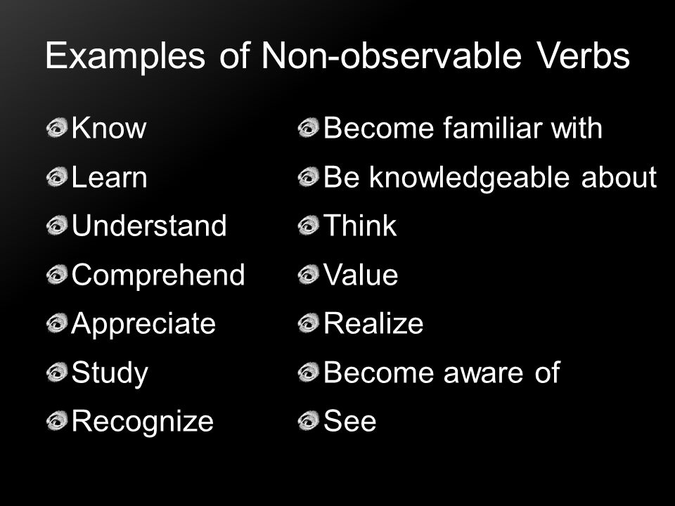 Examples of Non-observable Verbs