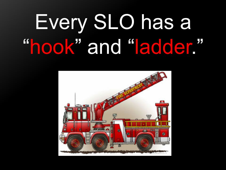 Every SLO has a hook and ladder.
