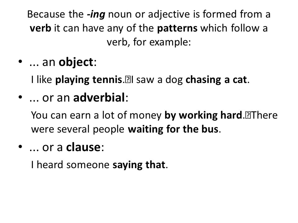 ... an object: ... or an adverbial: ... or a clause: