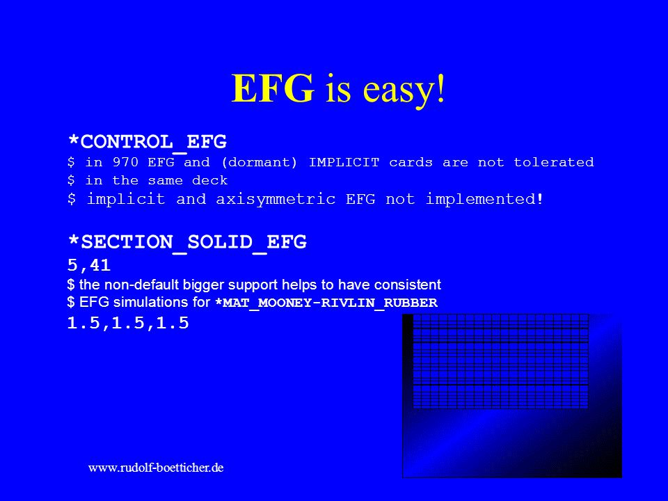 EFG is easy! *CONTROL_EFG *SECTION_SOLID_EFG 5,41 1.5,1.5,1.5