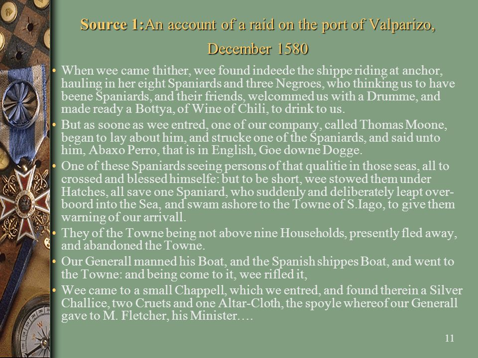 Source 1:An account of a raid on the port of Valparizo, December 1580