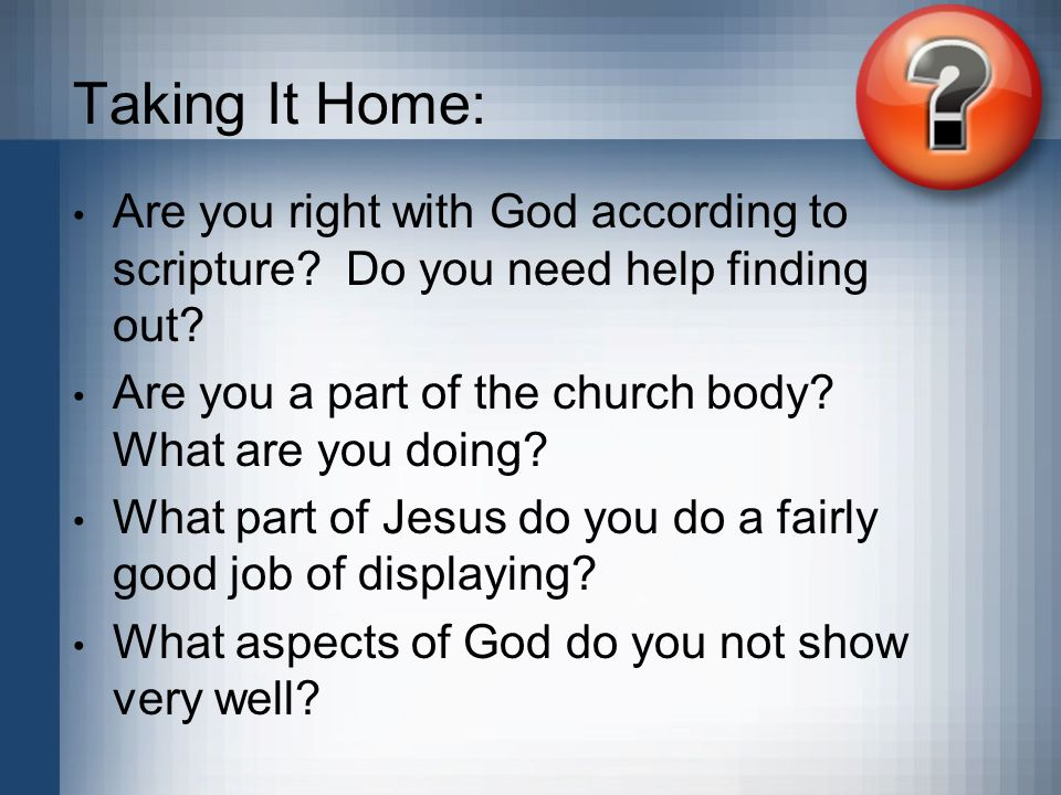 Taking It Home: Are you right with God according to scripture Do you need help finding out