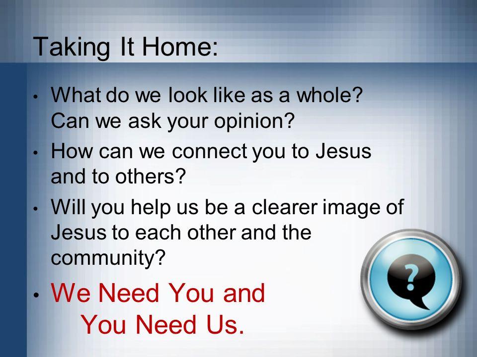 We Need You and You Need Us.