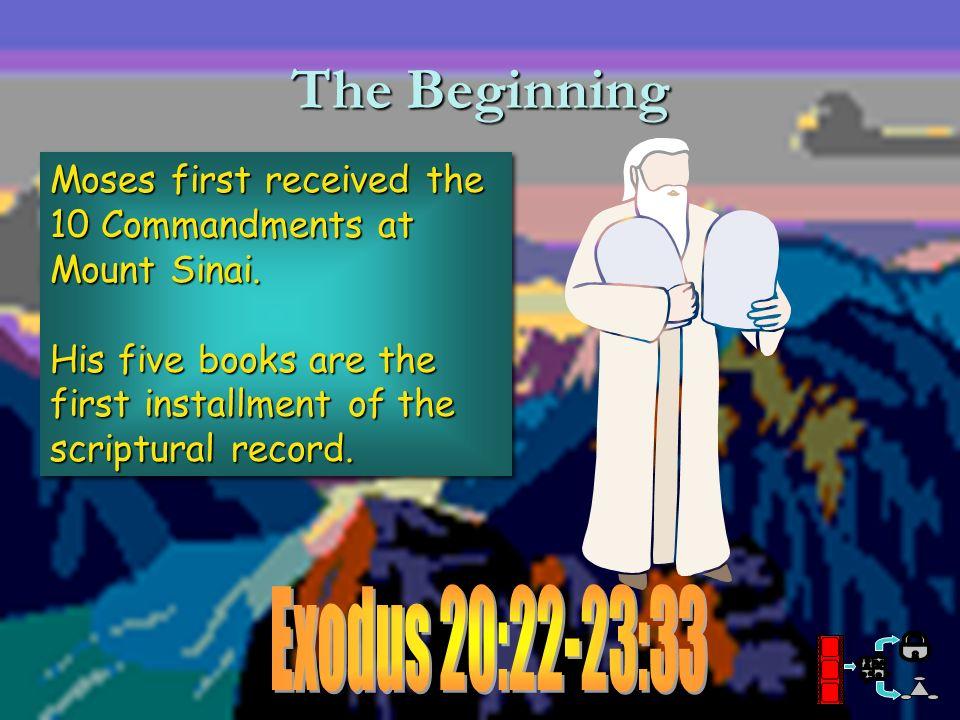 The Beginning Exodus 20:22-23:33