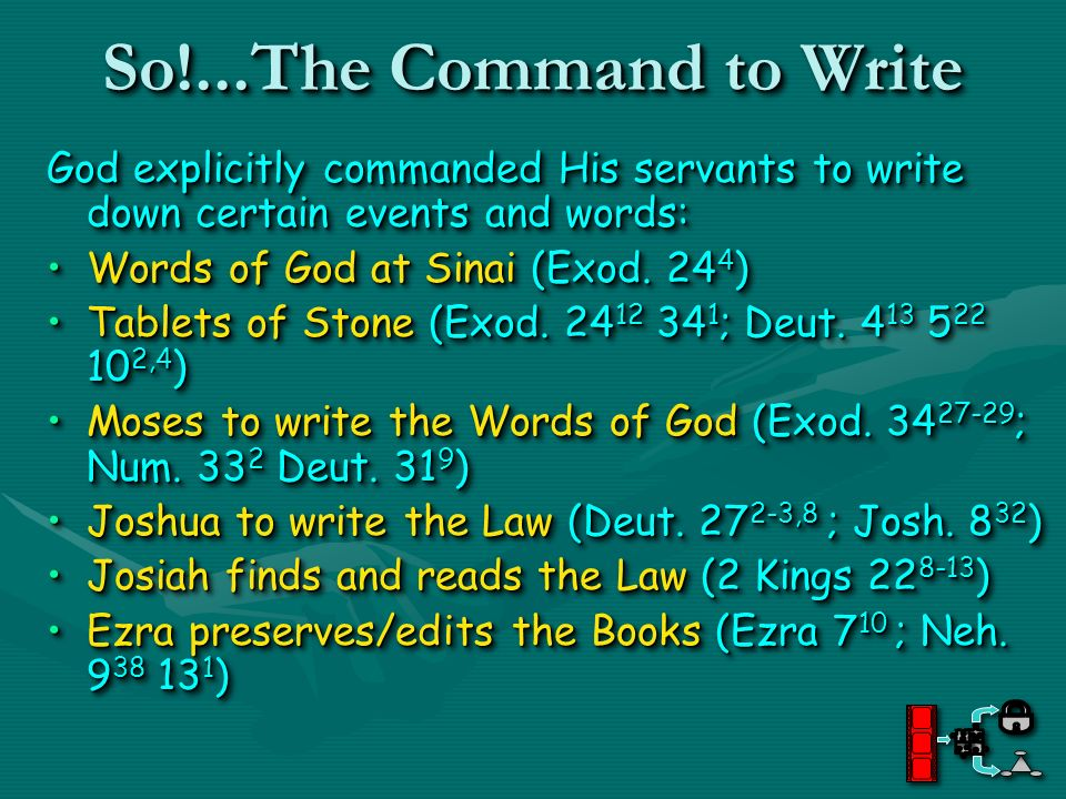 So!...The Command to Write God explicitly commanded His servants to write down certain events and words: