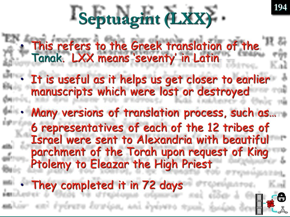 Septuagint (LXX)194. This refers to the Greek translation of the Tanak. LXX means 'seventy' in Latin.