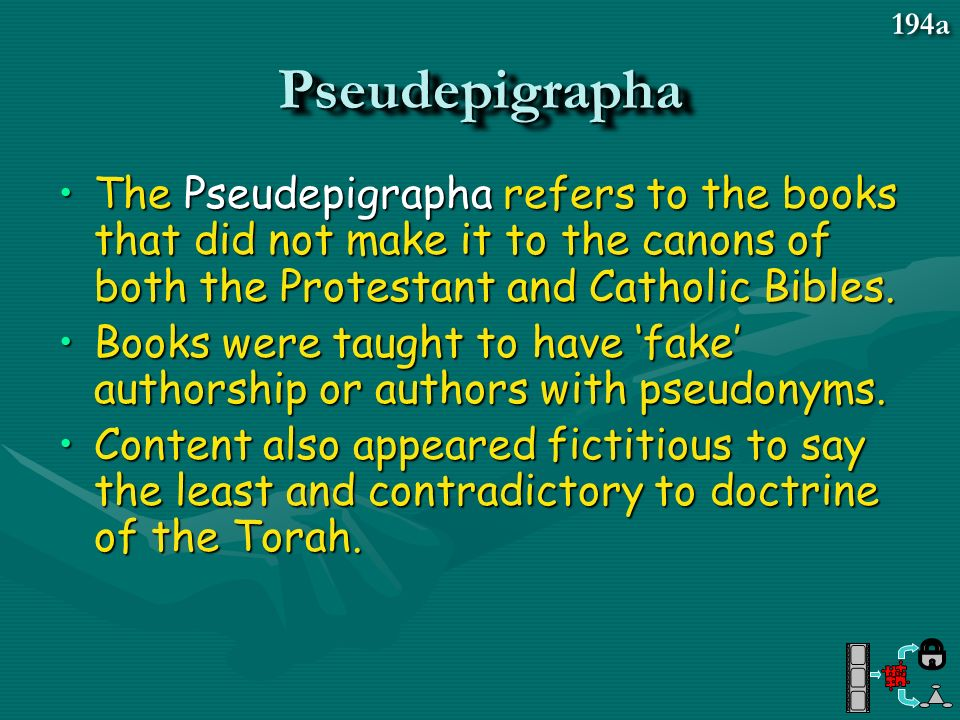 194a Pseudepigrapha. The Pseudepigrapha refers to the books that did not make it to the canons of both the Protestant and Catholic Bibles.