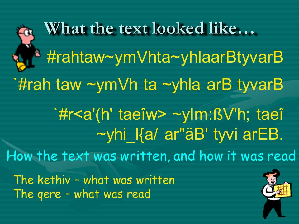 What the text looked like…