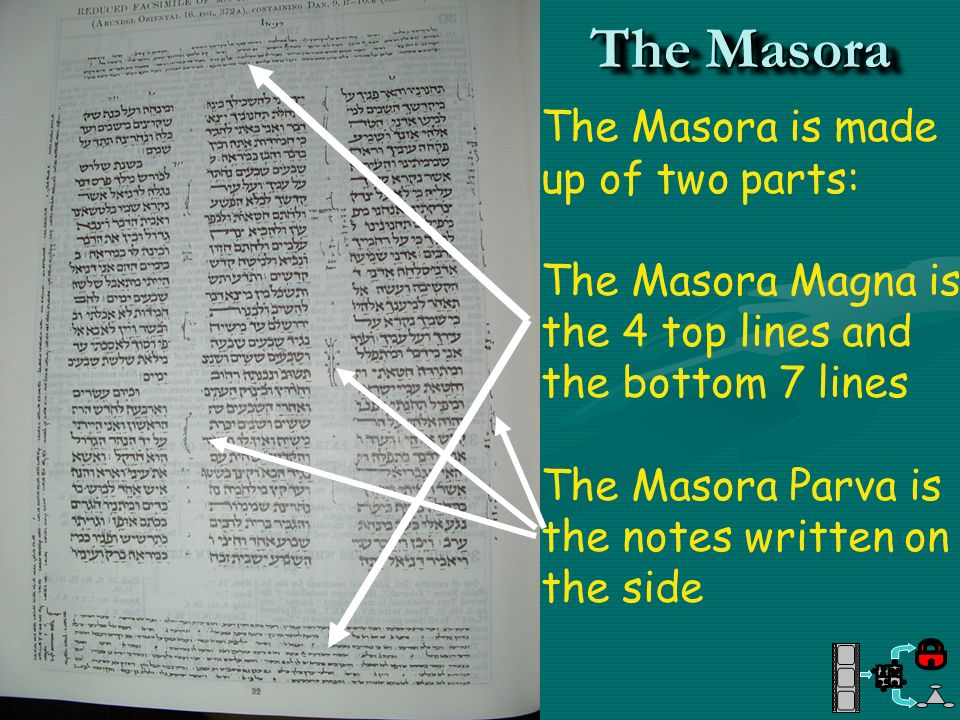 The Masora The Masora is made up of two parts: The Masora Magna is