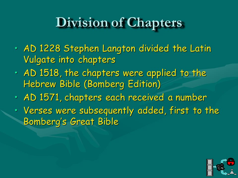 Division of Chapters AD 1228 Stephen Langton divided the Latin Vulgate into chapters.