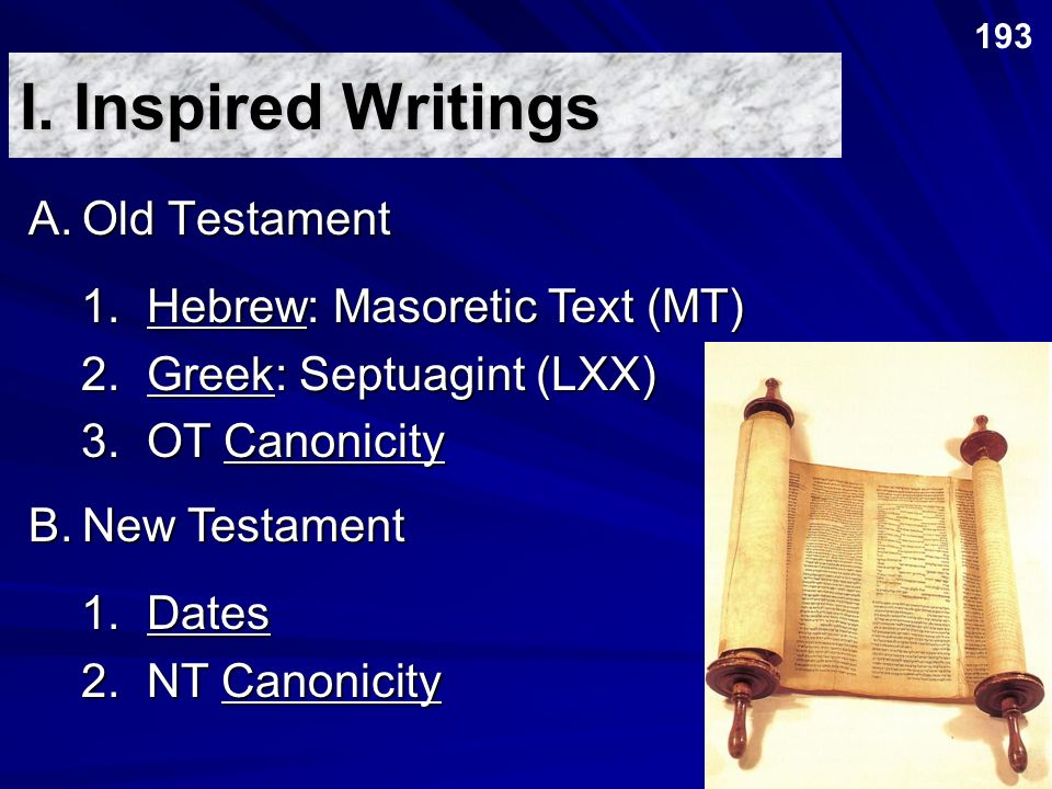 I. Inspired Writings A. Old Testament 1. Hebrew: Masoretic Text (MT)