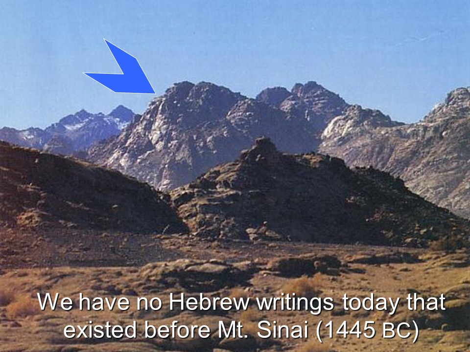 We have no Hebrew writings today that existed before Mt