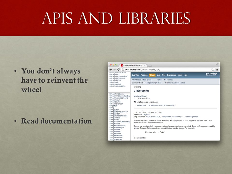Apis and libraries You don't always have to reinvent the wheel