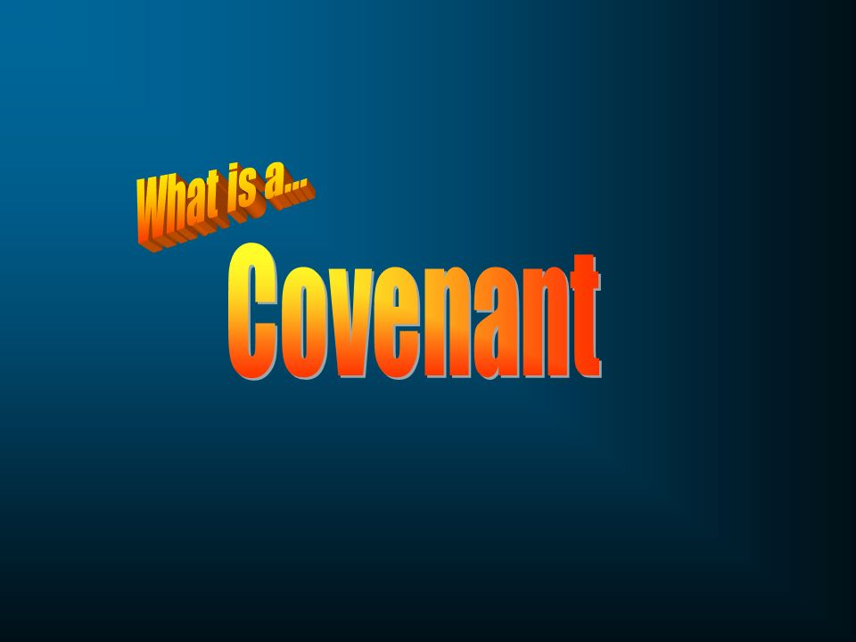 What is a... Covenant