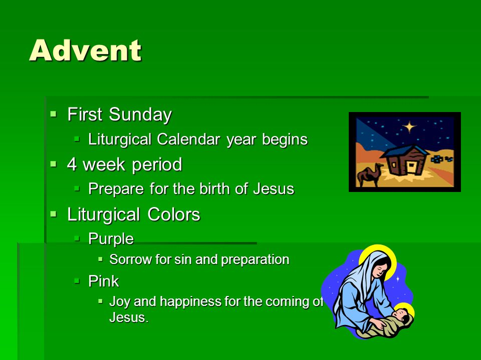 Advent First Sunday 4 week period Liturgical Colors