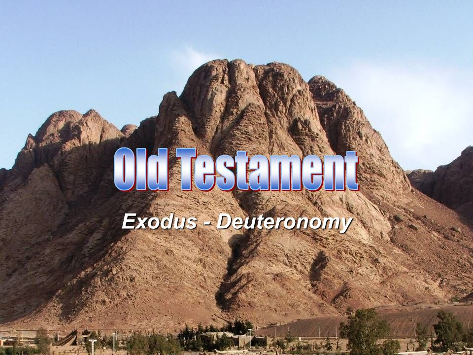 Old Testament Exodus - Deuteronomy