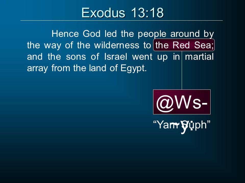 @Ws-~y: Exodus 13:18 Yam Suph