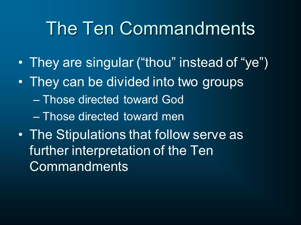 The Ten Commandments They are singular ( thou instead of ye )