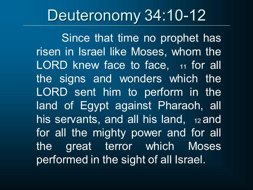 Deuteronomy 34:10-12