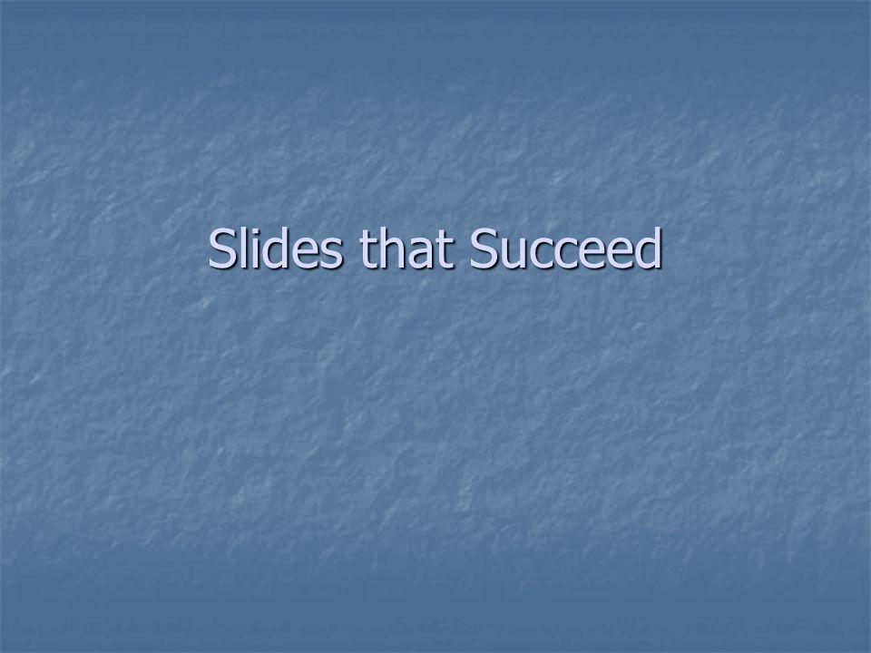 Slides that Succeed