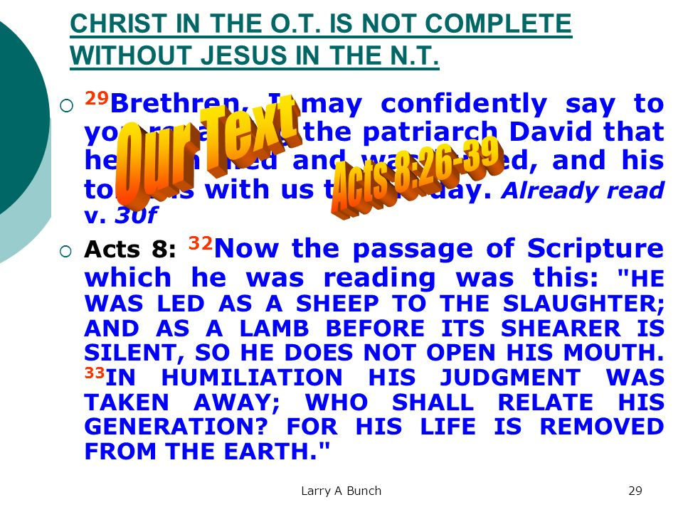 CHRIST IN THE O.T. IS NOT COMPLETE WITHOUT JESUS IN THE N.T.