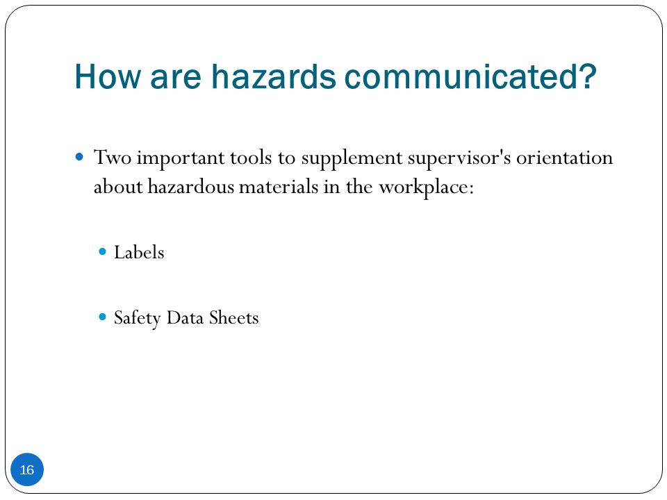 How are hazards communicated