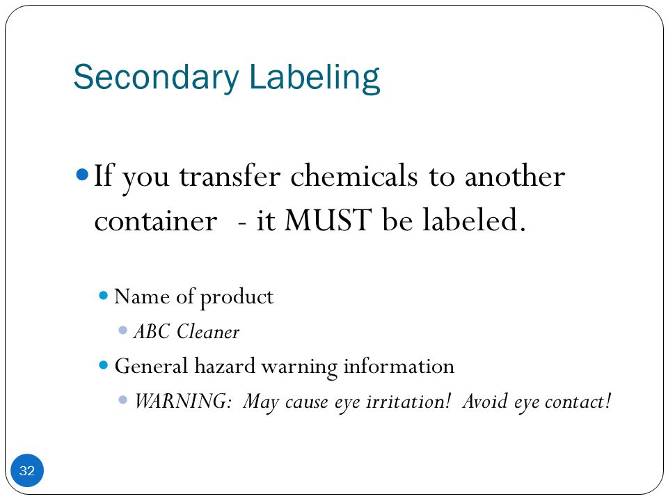 If you transfer chemicals to another container - it MUST be labeled.
