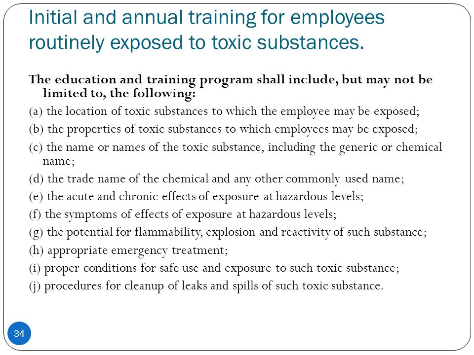 Initial and annual training for employees routinely exposed to toxic substances.