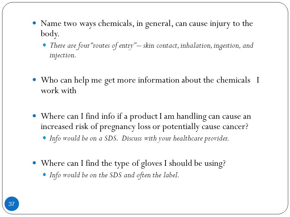 Name two ways chemicals, in general, can cause injury to the body.