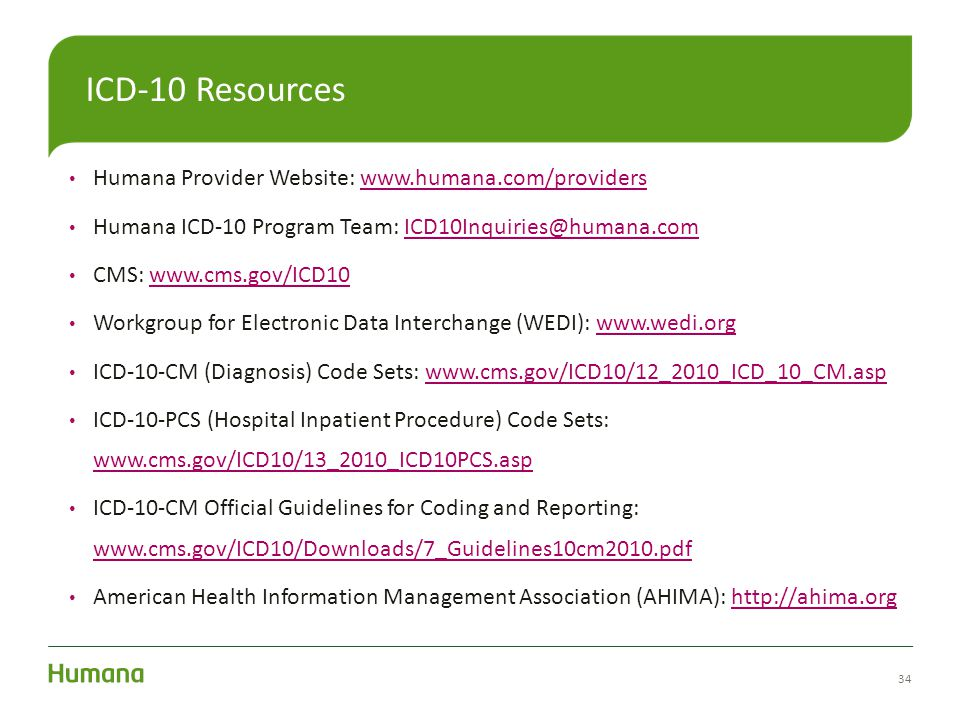 ICD-10 Resources Humana Provider Website: www.humana.com/providers