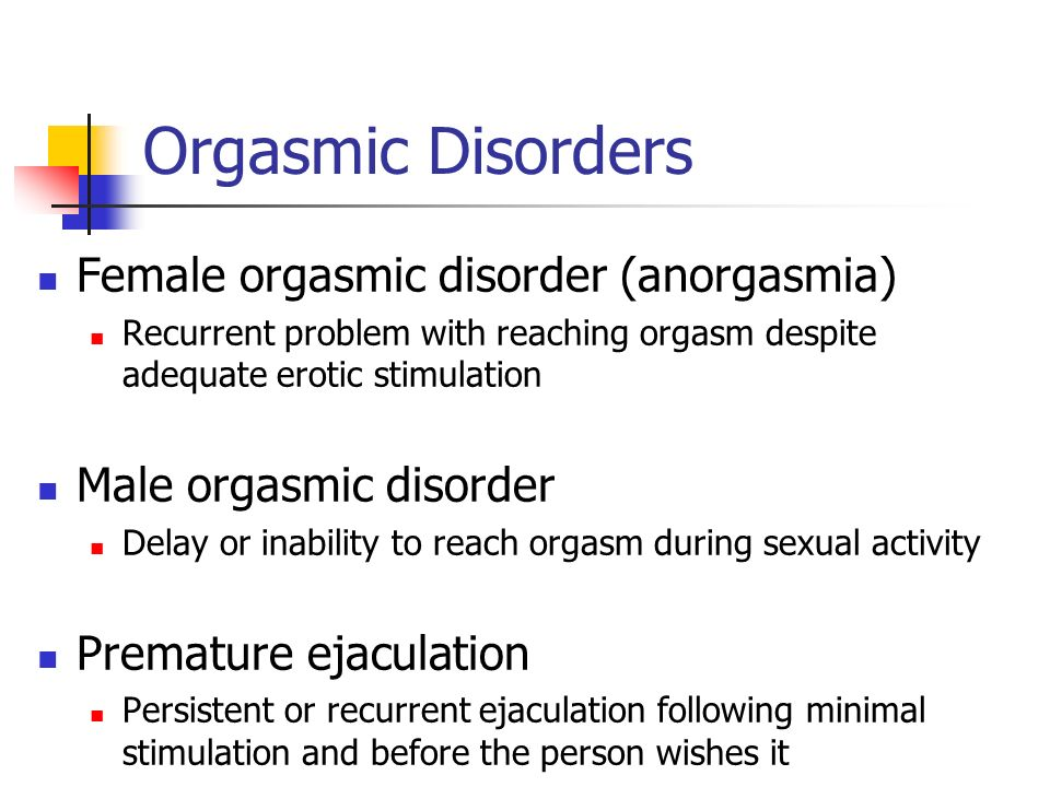 Orgasmic Disorders Female orgasmic disorder (anorgasmia)